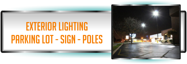 Exterior Lighting Maintenance Services Installation for Parking lot lighting, sign lighting and pole lighting services.