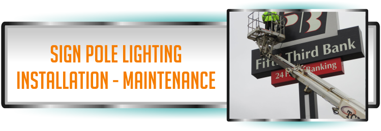Sign Pole Lighting, Installation and Maintenance Services in Florida